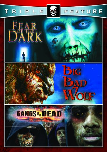 Fear of the Dark & Big Bad Wolf & Gangs of Dead