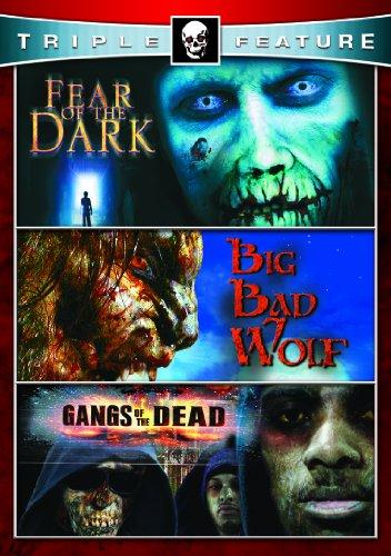 Fear of the Dark & Big Bad Wolf & Gangs of Dead