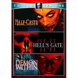 Half Caste & Demon Within & Hell's Gate 11:11