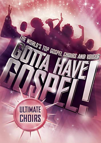 Gotta Have Gospel: Ultimate Choirs