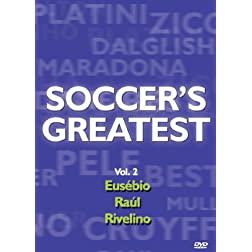 Soccer's Greatest - Volume 2 - Eusebio/Raul/Rivelino