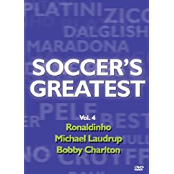 Soccer's Greatest - Volume 4 - Ronaldinho/Michael Laudrup/Sir Bobby Charlton