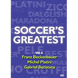 Soccer's Greatest - Volume 5 - Franz Beckenbauer/Michel Platini/Gabriel Batistuta