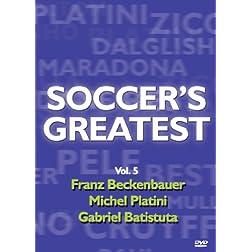Soccer's Greatest - Volume 5 - Franz Beckenbauer/Michel Platini/Gabriel Batistuta