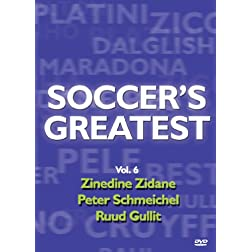 Soccer's Greatest - Volume 6 - Zinedine Zidane/Peter Schmeichel/Ruud Gullit