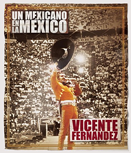 Un Mexicano En La Mexico: Vicente Fernandez