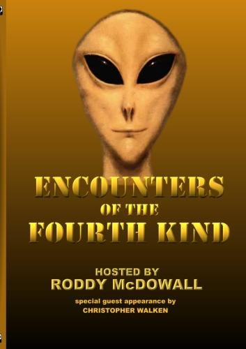 Encounters of the Fourth  Kind
