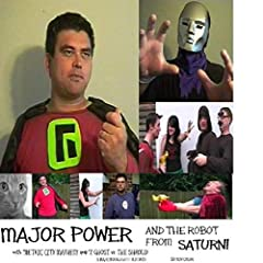 Major Power and the Robot from Saturn