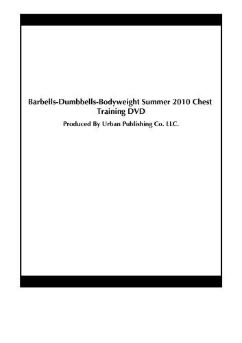 Barbells-Dumbbells-Bodyweight Summer 2010 Chest Training DVD