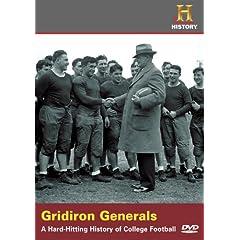 Gridiron Generals: Hard Hitting History of College