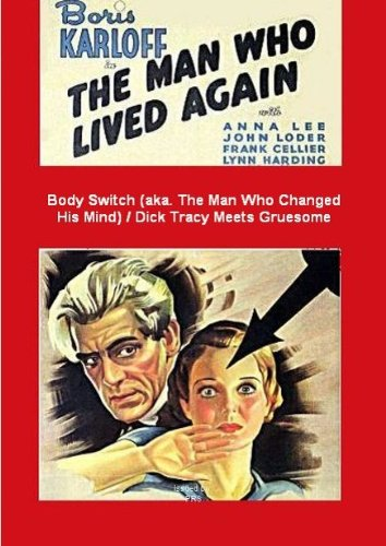 Boris Karloff in Body Switch (aka. The Man Who Changed His Mind or The Man Who Lived Again / Dick Tracy Meets Gruesome