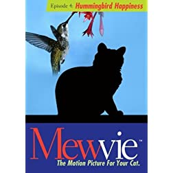 Mewvie, The Motion Picture For Your Cat: Episode 4 Hummingbird Happiness