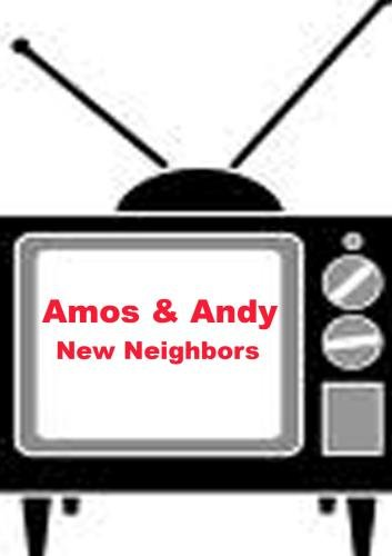 Amos & Andy - New Neighbors