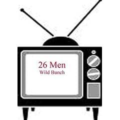 26 Men - Wild Bunch