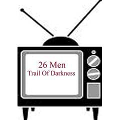 26 Men - Trail Of Darkness