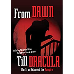 From Dawn Till Dracula: The True History Of The Vampire