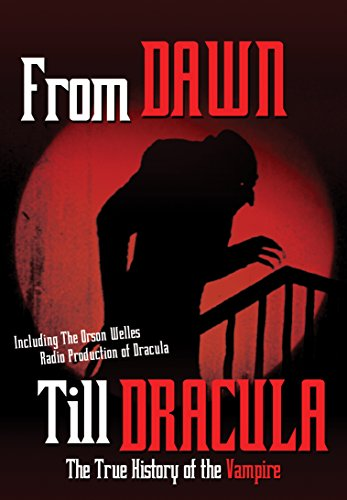 From Dawn Till Dracula: The True History Of The Vampire