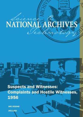 Suspects and Witnesses: Complaints and Hostile Witnesses, 1956