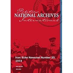 Iran: Echo Newsreel Number 23, 1973