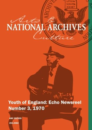 Youth of England: Echo Newsreel Number 3, 1970