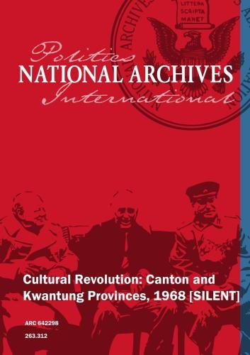 Cultural Revolution: Canton and Kwantung Provinces, 1968 [SILENT]
