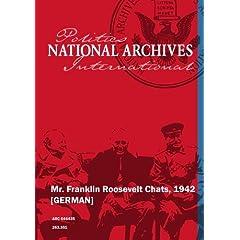 Mr. Franklin Roosevelt Chats, 1942 [GERMAN]