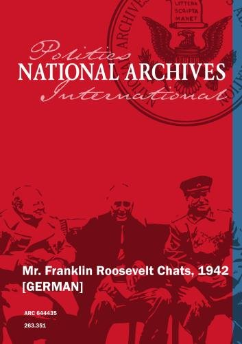 Mr. Franklin Roosevelt Chats, 1942 [GERMAN]