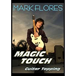 "Mark Flores' ""MAGIC TOUCH"" Guitar Tapping"