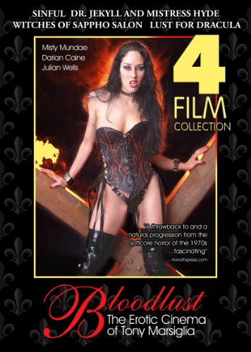Bloodlust: Erotic Cinema of Tony Marsiglia