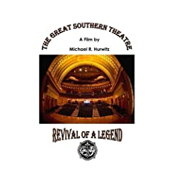 The Great Southern Theatre:  Revival of a Legend