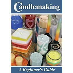Candlemaking: A Beginner's Guide