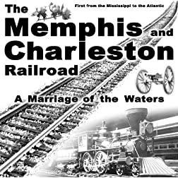 The Memphis & Charleston RR: A Marriage of the Waters