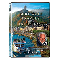 Burt Wolf: Great River Cruises of Europe