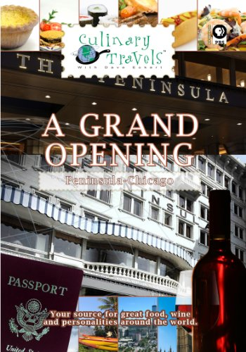 Culinary Travels A Grand Opening Peninsula-Chicago