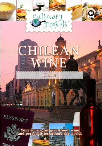 Culinary Travels Chilean Wine