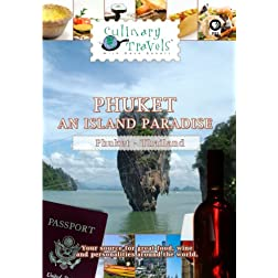 Culinary Travels Phuket-An Island Paradise Thailand