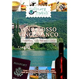 Culinary Travels Vino Rosso-Vino Bianco Trentino, Italy, The Veneto, Italy
