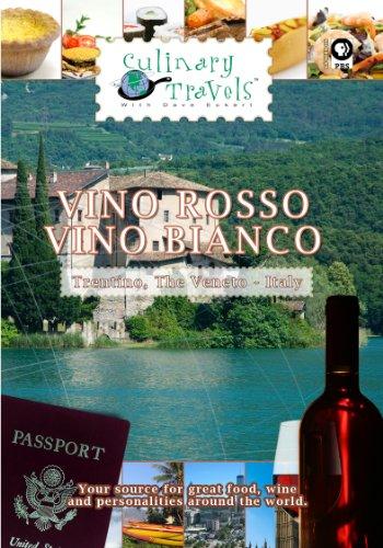 Culinary Travels Vino Rosso-Vino Bianco Trentino, Italy, The Veneto, Italy