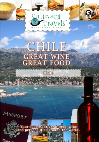 Culinary Travels Chile-Great Wine-Great Food
