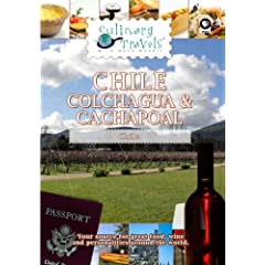 Culinary Travels Chile-Colchagua & Cachapoal