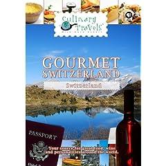 Culinary Travels Gourmet Switzerland