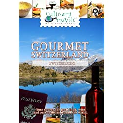 Culinary Travels Gourmet Switzerland
