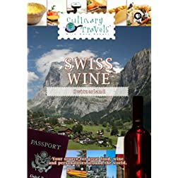 Culinary Travels Swiss Wine