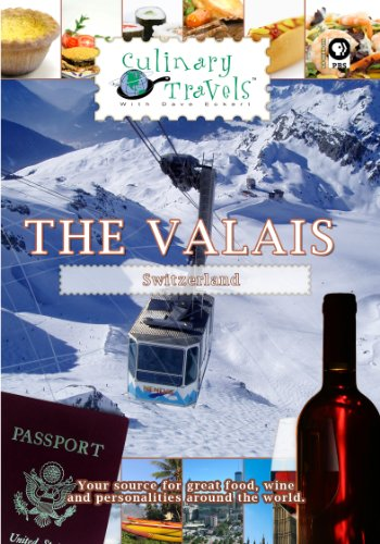 Culinary Travels The Valais