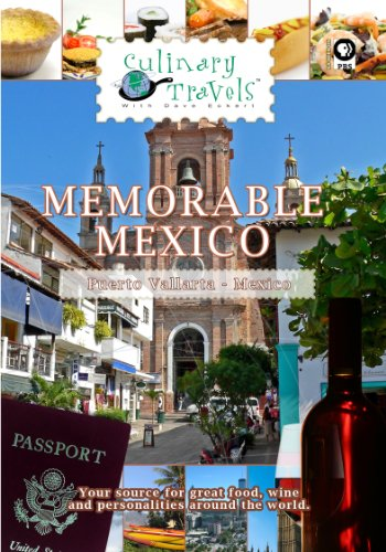 Culinary Travels Memorable Mexico