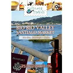 Culinary Travels Chile-Bio Bio Valley-Santiago Markets