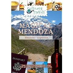 Culinary Travels Magical Mendoza