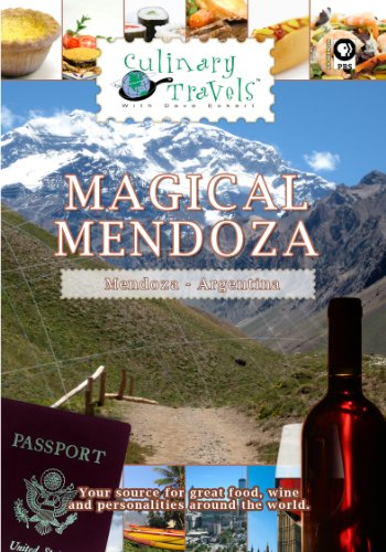 Culinary Travels Magical Mendoza