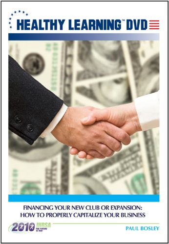Financing Your New Club or Expansion: How to Properly Capitalize Your Business