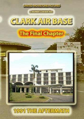 Clark Air Base (Final Chapter)